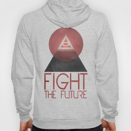 Fight the Future Hoody