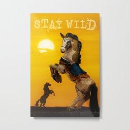 Stay Wild .11 Metal Print