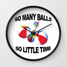 So Many Balls, So Little Time Wall Clock