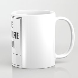 Me, My Selfie and I Coffee Mug