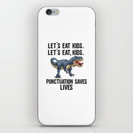 Let's Eat Kids Punctuation Saves Lives Funny T Rex iPhone Skin