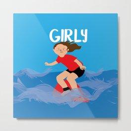 Positively girly - surfer girl Metal Print