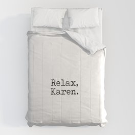 Relax, Karen. Comforters