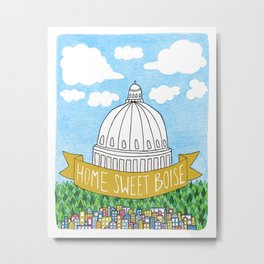 Home Sweet Boise Metal Print