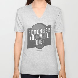 Memento mori - Remember you will die Unisex V-Neck