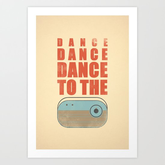 Dance To The Radio! Art Print