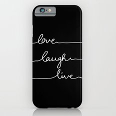 Love Laugh Live (Black) Slim Case iPhone 6s