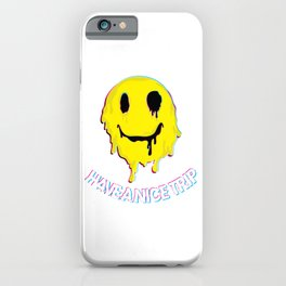 Have a Nice Trip design | Funny Psychedelic MDMA graphic iPhone Case