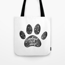 Adopt don't shop galaxy paw - black and white Tote Bag