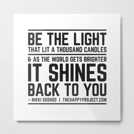 Be The Light That Lit A Thousand Candles Metal Print