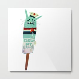 Pardon My French Metal Print