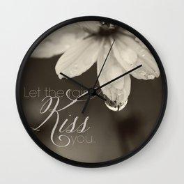 Let the Rain Kiss You Wall Clock