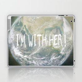 Earth Day - I'm with her! Laptop & iPad Skin