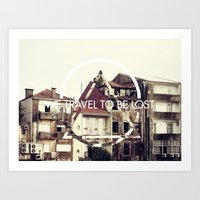 We travel to be lost Art Print