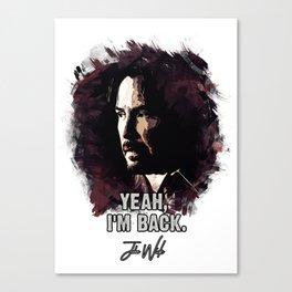 Yeah, I`m Back Canvas Print