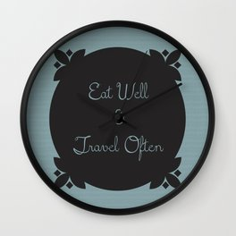 Eat Well and Travel Often 1.2 Wall Clock