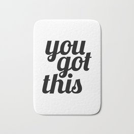 You Got This Motivational Quote Bath Mat