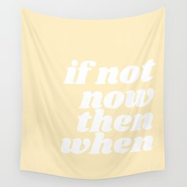 if now now then when Wall Tapestry