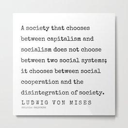 13   | 200410 | Ludwig Von Mises Quotes Metal Print