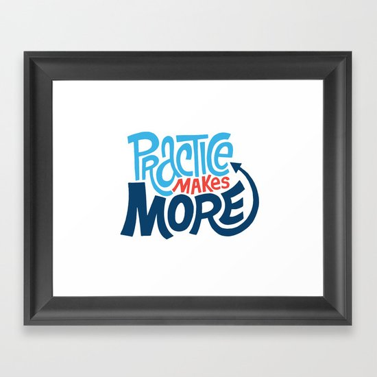 Practice Makes More Practice Framed Art Print
