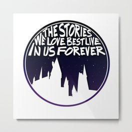 THE STORIES WE LOVE BEST LIVE IN US FOREVER Metal Print
