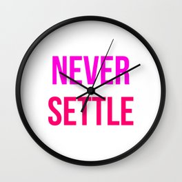 Never Settle Motivational Design Wall Clock