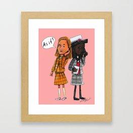 As If! Framed Art Print