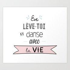 Eve lève-toi et danse avec la vie Art Print