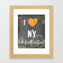 I love NY but first coffee Framed Art Print