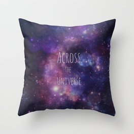 Across the Universe | Galaxy Print Quote Throw Pillow
