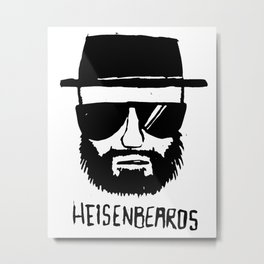 Heinsenbeards - Breaking Bad  Metal Print