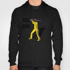 Kill Phil Hoody