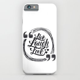 Live Laugh Love - cute hand drawn motivational quotes typography iPhone Case
