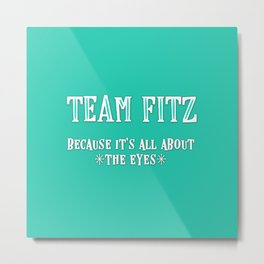 Team Fitz Metal Print