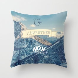 The adventure is now Throw Pillow