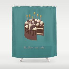 Let them eat cake... Shower Curtain