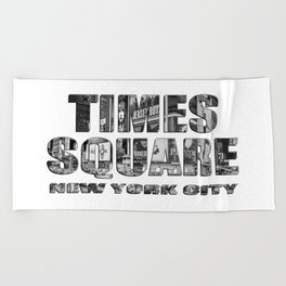 Times Square New York City (B&W photo filled flat type) Beach Towel
