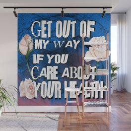 Get Out of my Way Wall Mural