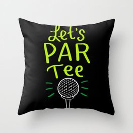 Let's Par Tee - Funny Golfing Gifts Throw Pillow