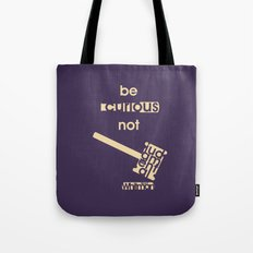 Be curious not judgmental - Motivational print Tote Bag