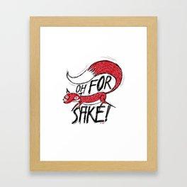 Oh For Fox Sake! Framed Art Print
