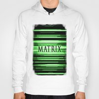 matrix Hoodies featuring Matrix by Svetlana Sewell