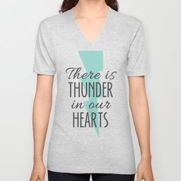 There is Thunder in our Hearts Unisex V-Neck