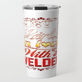 In love with a Welder Travel Mug