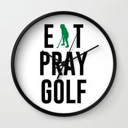 Eat Pray Golf Golfers Dream Golfing Green Wall Clock