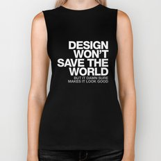 DESIGN WON'T SAVE THE WORLD Biker Tank