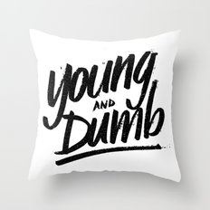 young & dumb Throw Pillow