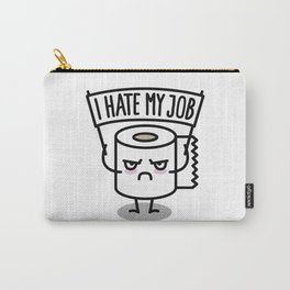 I hate my job -  Toiletpaper Carry-All Pouch