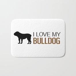 Dogs: I Love My Bulldog Bath Mat