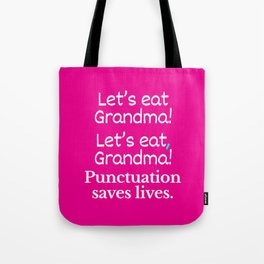 Let's Eat Grandma Punctuation Saves Lives (Pink) Tote Bag